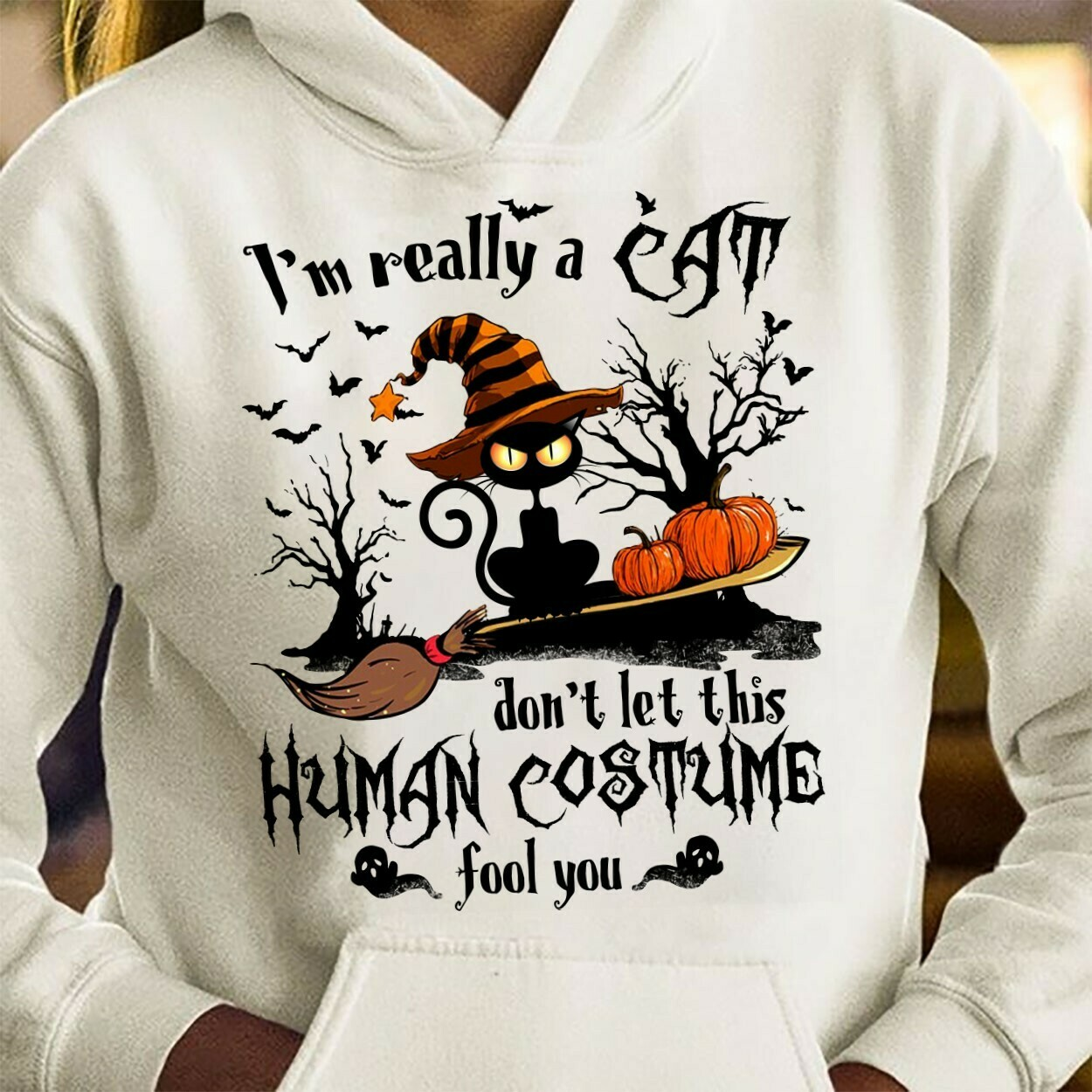 I'm Really A Cat Don't Let This Human Costume Fools You Halloween Pumpkin Witch Ghost Bat Family Vacation Team Party Gifts T-Shirt Long Sleeve Sweatshirt Hoodie Jolly Family Gifts