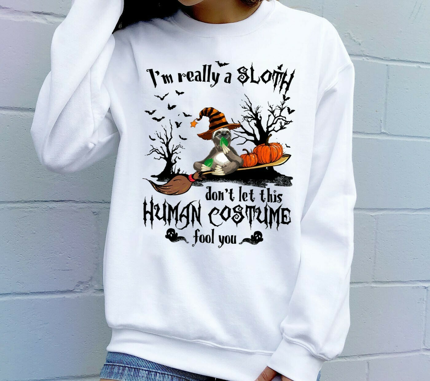 I'm Really A Sloth Don't Let This Human Costume Fools You Halloween Pumpkin Witch Ghost Bat Family Vacation Team Party Gifts T-Shirt Long Sleeve Sweatshirt Hoodie Jolly Family Gifts