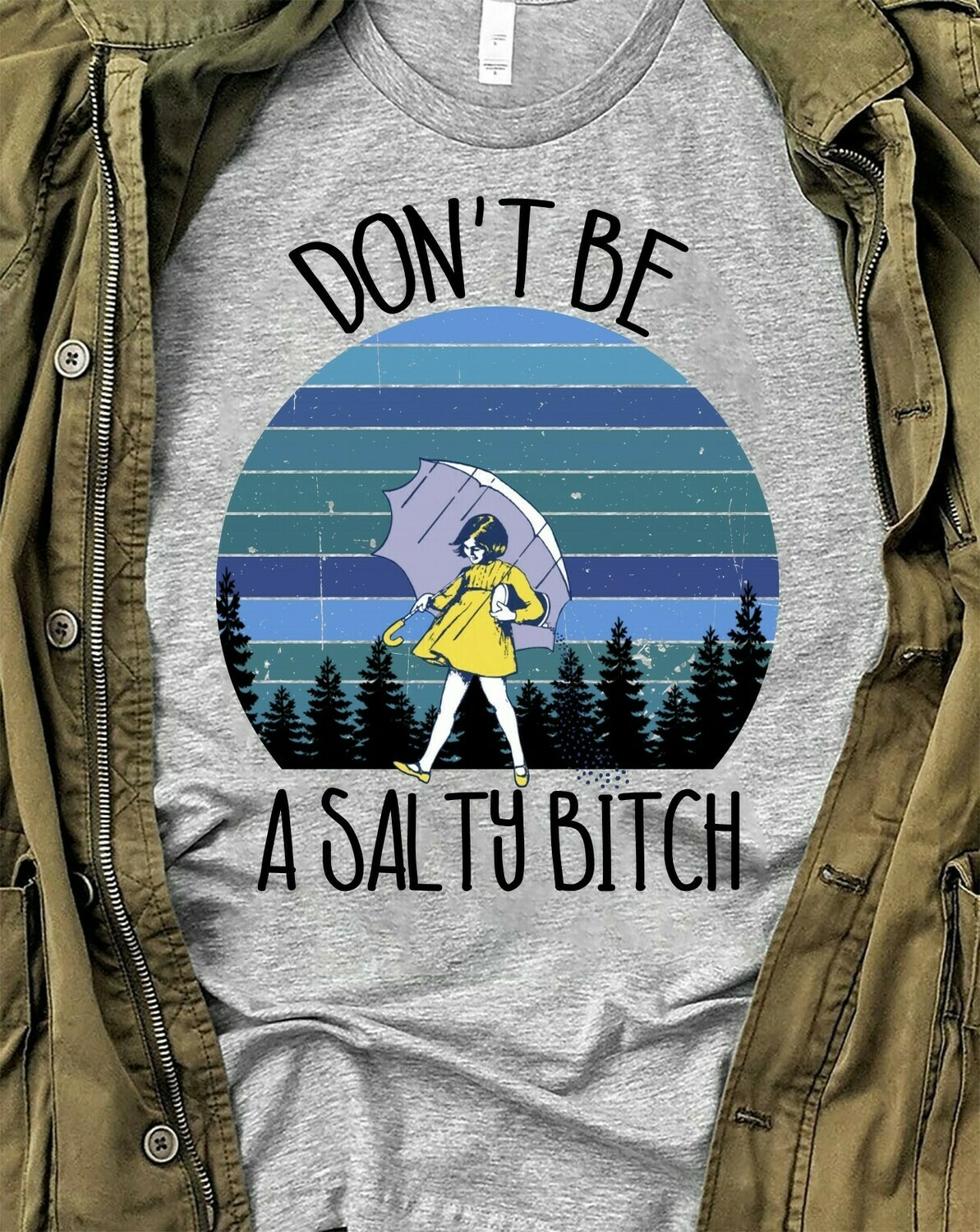 Don't Be A Salty Bitch Witch Bad Girls Have More Fun Walt Disney World Disneyland Park Vacation T Shirt Long Sleeve Sweatshirt Hoodie Jolly Family Gifts
