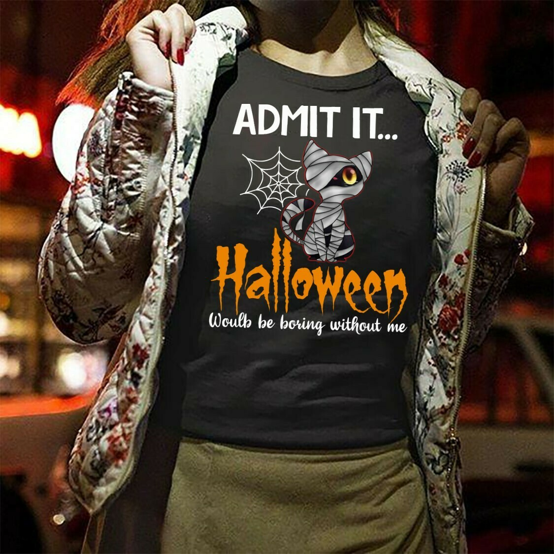 Black Cat Admit It Halloween Would Be Boring Without Me Mummy Black Cat Not So Scary Gifts For Loves Halloween Family Vacation Party TShirt Long Sleeve Sweatshirt Hoodie Jolly Family Gifts