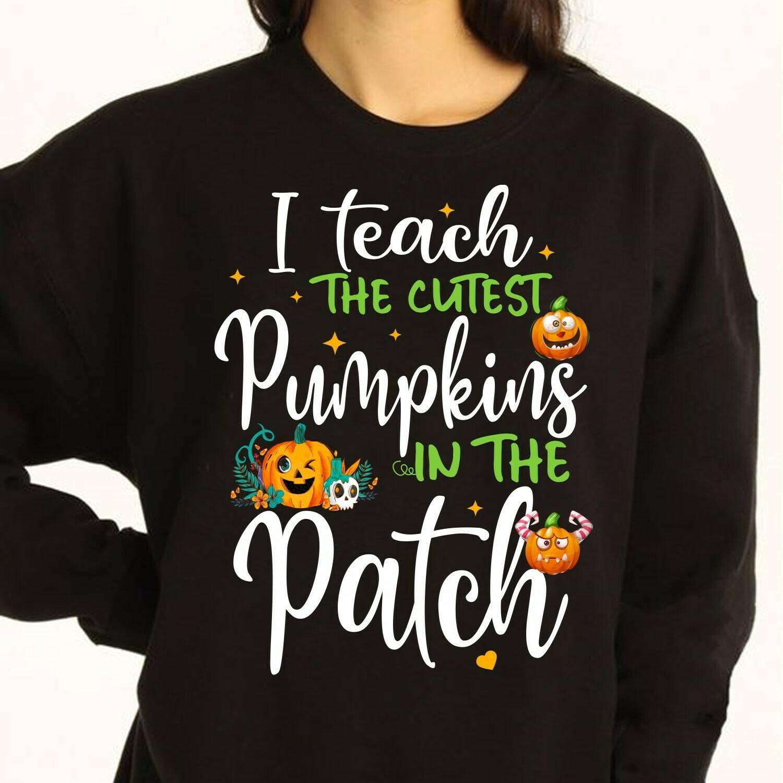 I Teach The Cutest Pumpkins In The Patch Funny shirt for lovers teacher, Love teacherlife,Teacher funny birthday gift, Teacher Appreciation Long Sleeve Sweatshirt Hoodie Jolly Family Gifts