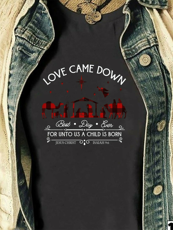 Love came down Long Sleeve Sweatshirt Hoodie Jolly Family Gifts