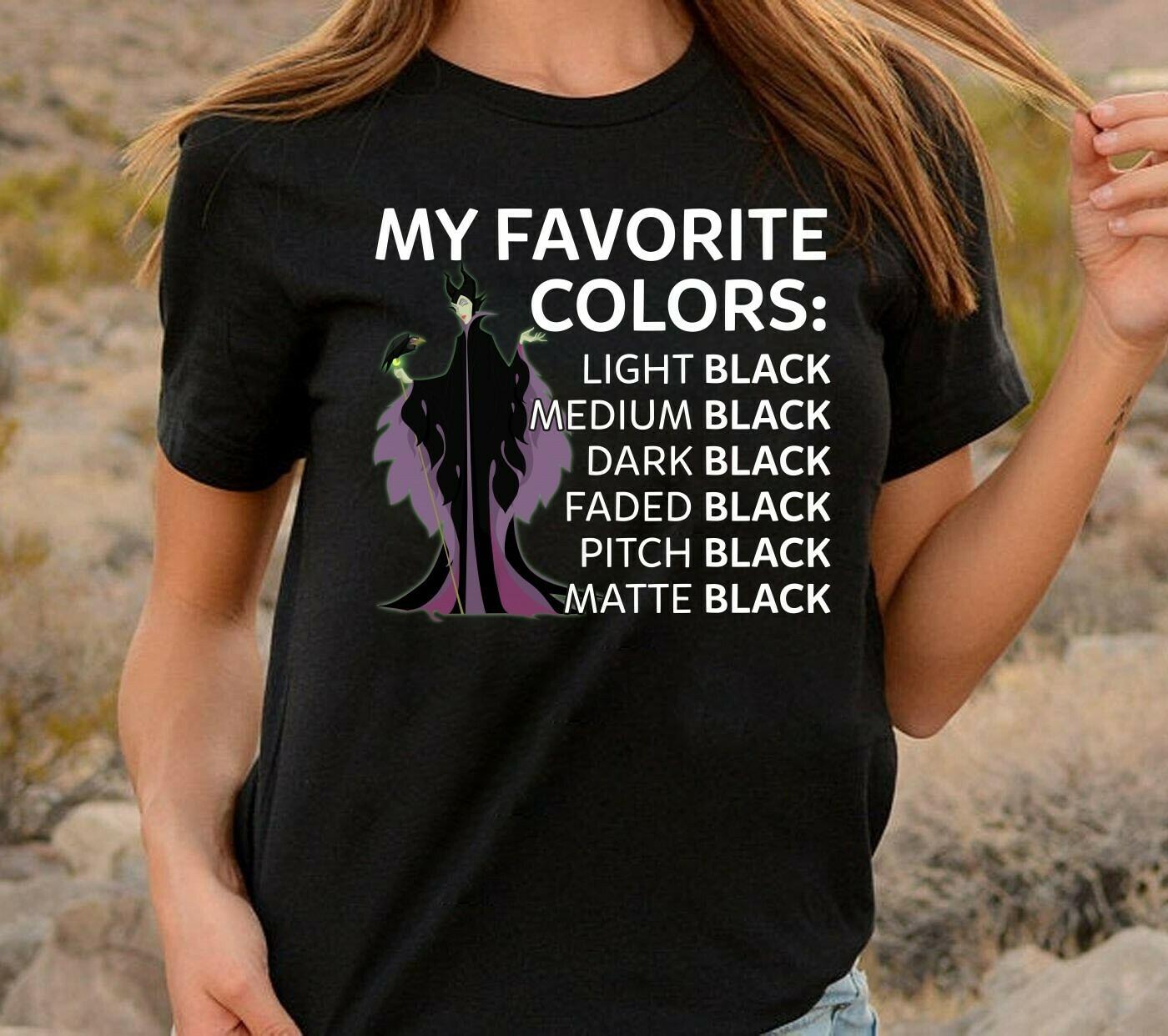 My Favorite Colors Black Maleficent Disney Villains Bad Girls Have More Fun Walt Disney World Disneyland Park Family Vacation T Shirt Long Sleeve Sweatshirt Hoodie Jolly Family Gifts