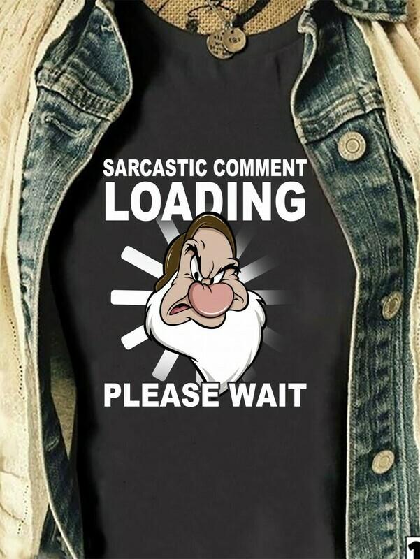 Disney Grumpy Dwarfs Sarcastic Comment Loading,Snow White and the Seven Dwarfs,Walt Disney World,Grumpy Old Man,Dopey Seven Dwarfs T Shirt Long Sleeve Sweatshirt Hoodie Jolly Family Gifts
