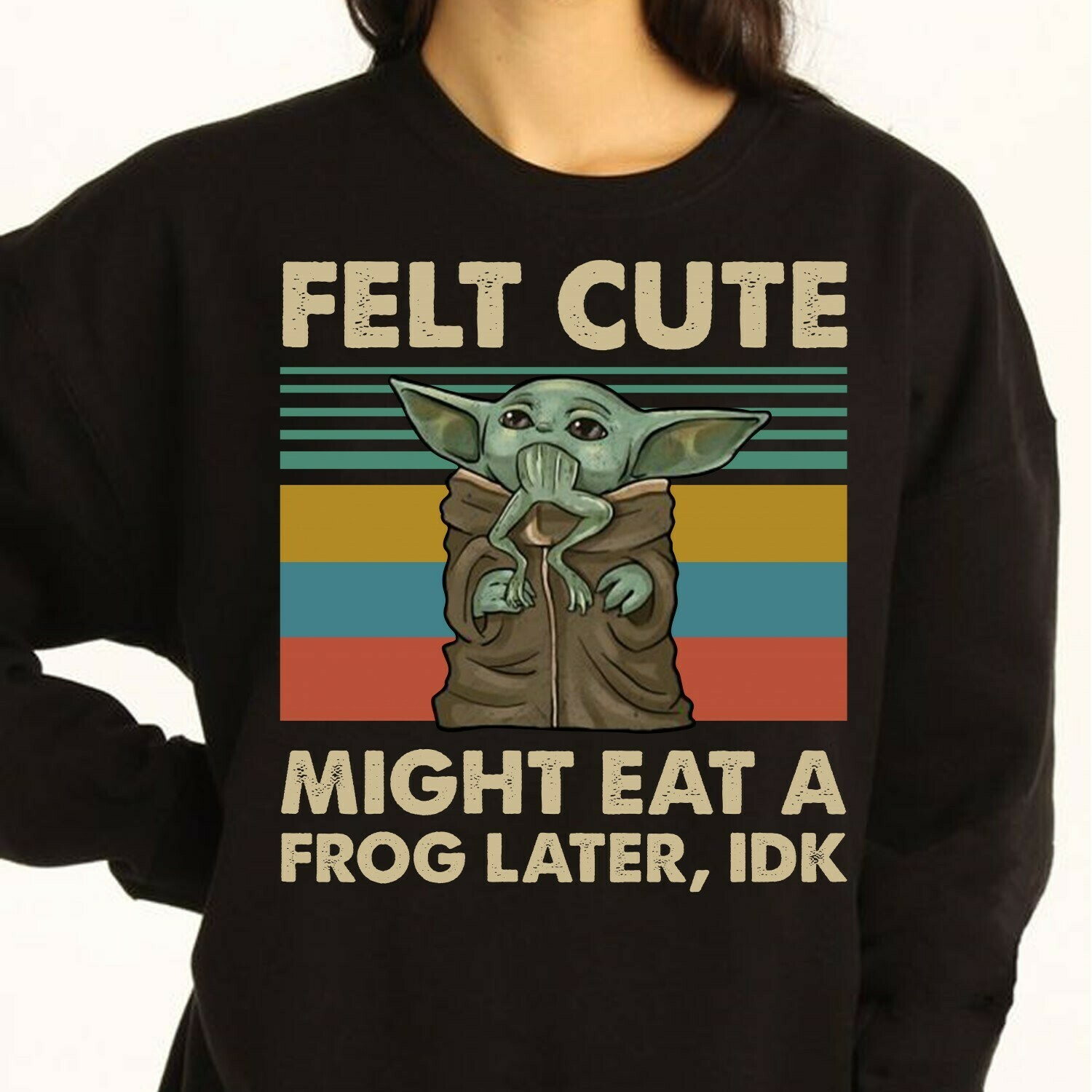 Baby Yoda Felt cute might eat a frog later IDK vintage,Star Wars Baby Yoda eating frog Baby Yoda And Frog It's Not Easy Being Green T Shirt Long Sleeve Sweatshirt Hoodie Jolly Family Gifts