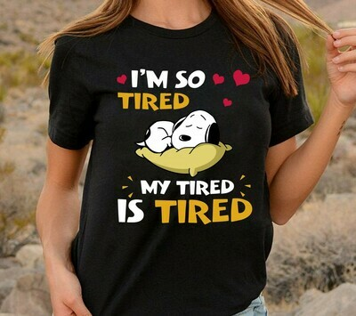 I'm so tired,my tired is tired! snoopy tired sleepy funny quotes humor,Snoopy I feel like I'm already tired tomorrow T-Shirt Long Sleeve Sweatshirt Hoodie Jolly Family Gifts