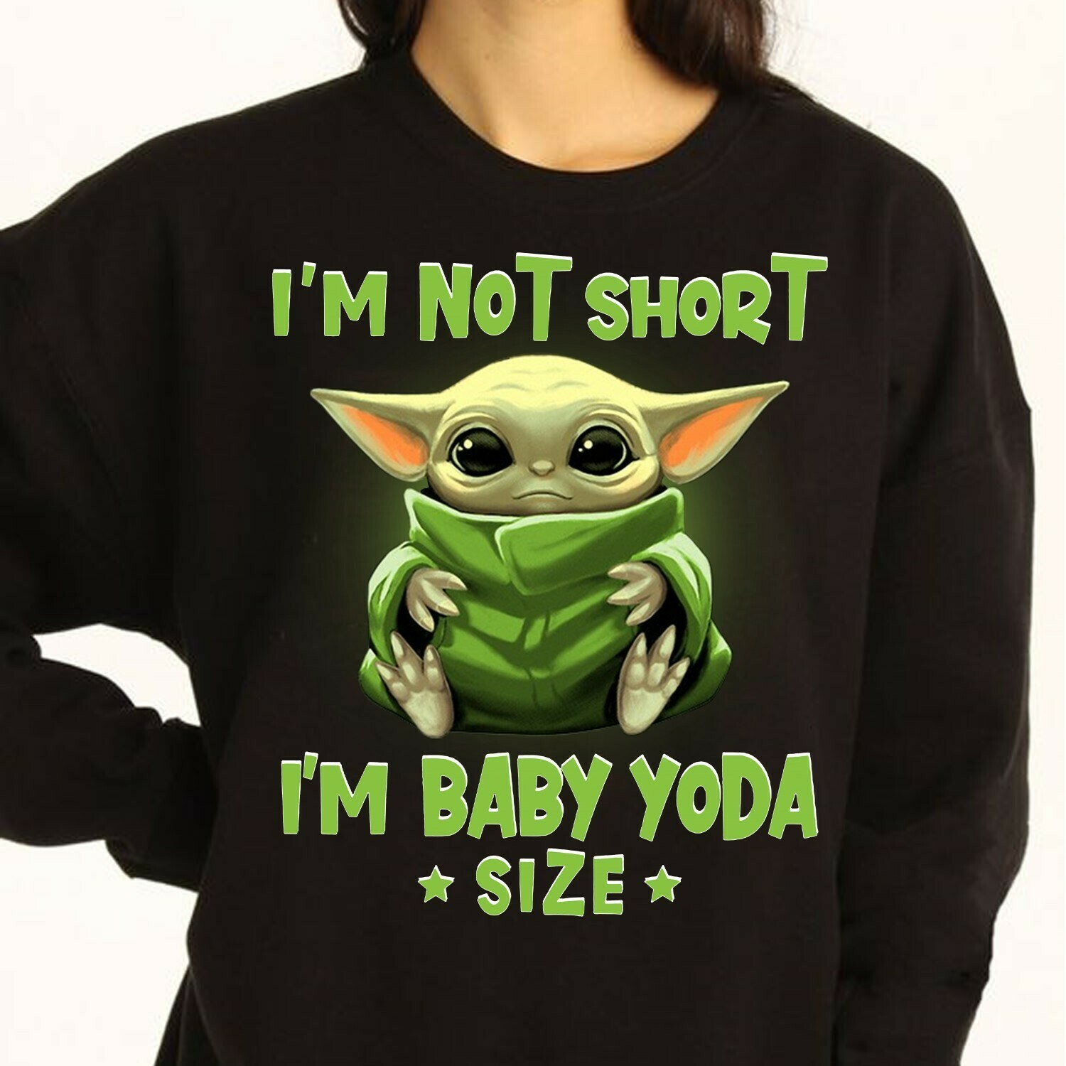 I'm not short i'm baby yoda size,the Child Novelty Gift,The Mandalorian Star Wars The Rise of Skywalker,Star Galaxy Fans T shirt Long Sleeve Sweatshirt Hoodie Jolly Family Gifts