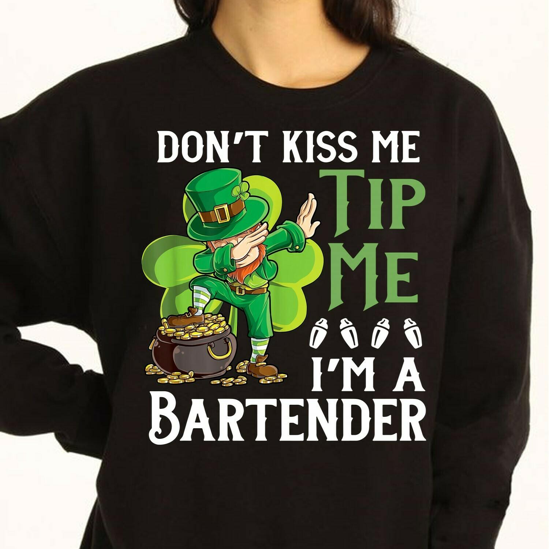 Leprechaun dabbing don't kiss me tip me I'm a Bartender,Leprechaun Feelin' Lucky Charm Pots of Gold Shamrocks T-Shirt Unisex T-Shirt Sweatshirt Hoodie Long Sleeve Kids Tee Jolly Family Gifts