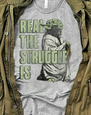 Star Wars Yoda Real The Struggle Is Distressed Portrait,The Rise of Skywalker Movie Memes Fan T-Shirt Unisex T-Shirt Sweatshirt Hoodie Long Sleeve Kids Tee Jolly Family Gifts
