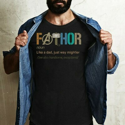 Fa-Thor Definition Like A Dad Just Way Mightier,Funny Father's Day Gift For Men,Thor Avengers T-shirt T-Shirt Sweatshirt Hoodie Long Sleeve Tee Kids Youth Gifts Jolly Family Gifts