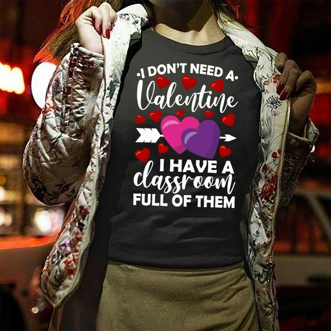 I Don't Need A Valentine I Have A Classroom Full Of Them Heart Funny Gift Teacher s T-Shirt Hoodie Sweatshirt Sweater Tee Kids Youth Gifts Jolly Family Gifts