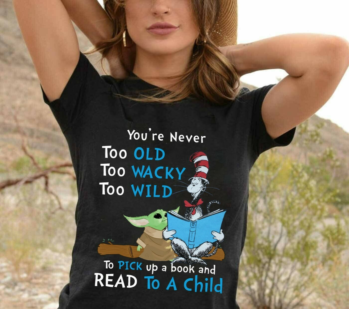 You're Never Too Old Wacky Wild Cat In Hat and Baby Yoda To Pick Up A Book And Read To A Child Gift  T-Shirt Hoodie Sweatshirt Sweater Tee Kids Youth Gifts Jolly Family Gifts