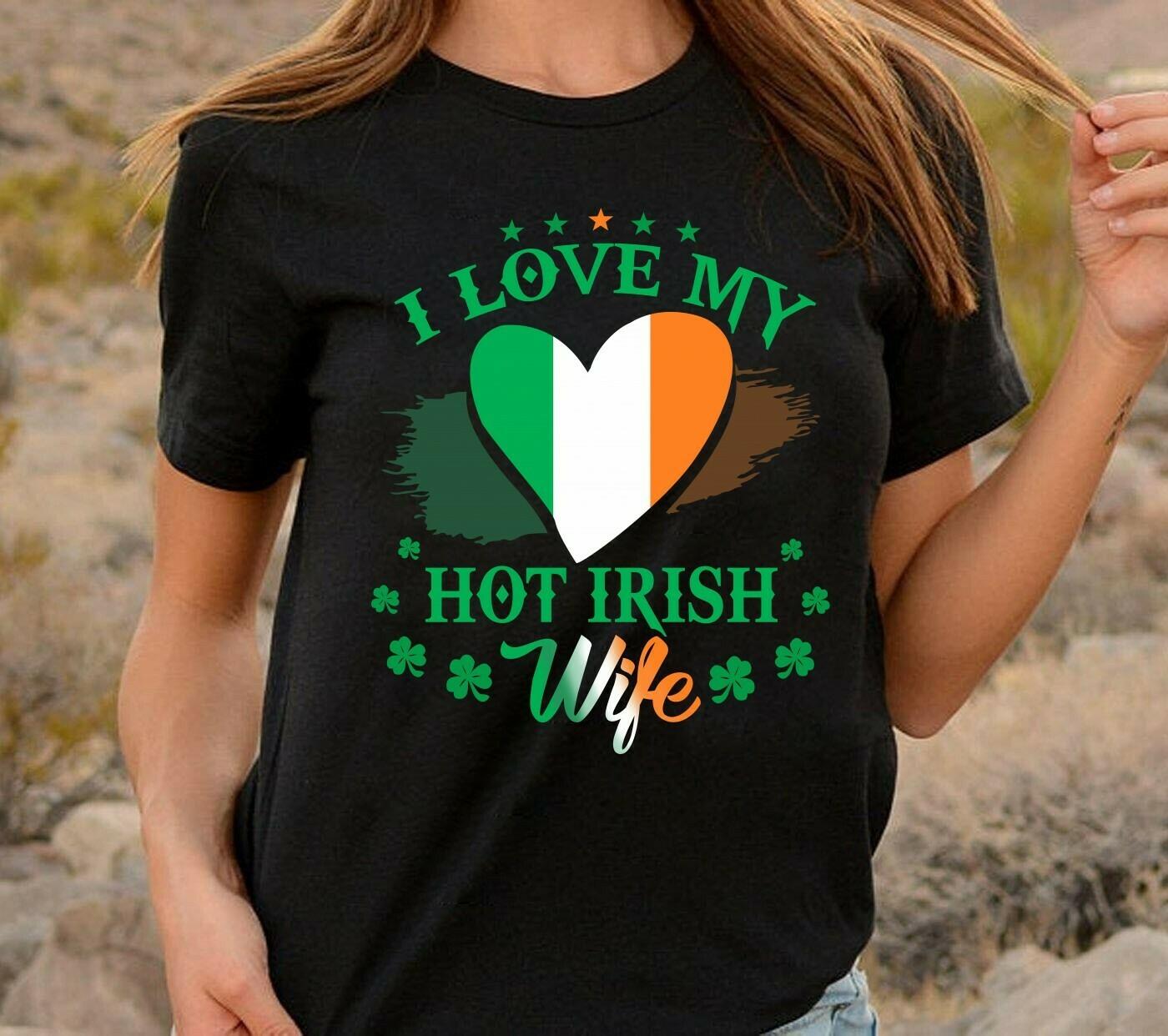 I Love My Hot Irish Wife: Funny Irish Saying For St Patrick'S Day heart flag,Love My Hot Smart and Beautiful Irish Wife  T-Shirt Hoodie Sweatshirt Sweater Tee Kids Youth Gifts Jolly Family Gifts