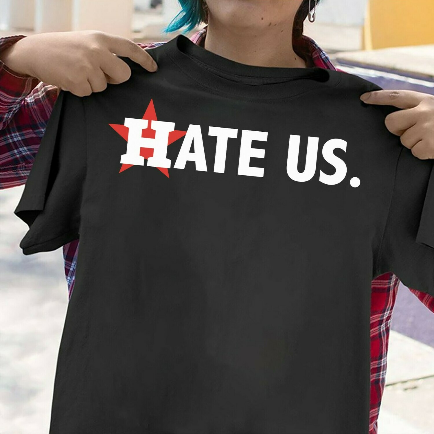 Hate Us Houston Astros Baseball Sign Stealing scandal MLB Texas  T-Shirt Hoodie Sweatshirt Sweater Tee Kids Youth Gifts Jolly Family Gifts