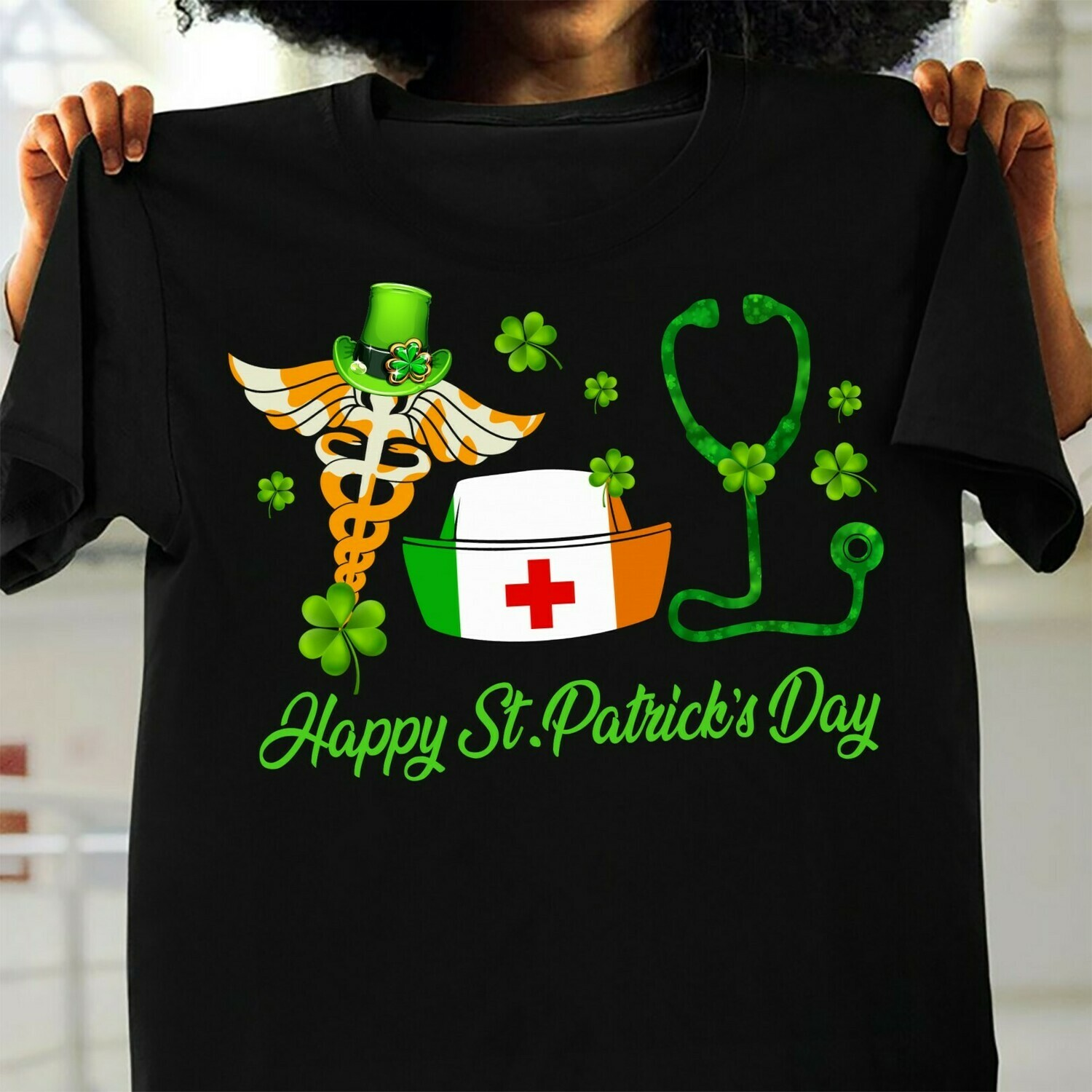 Nurse Duty happy St Patrick's day,Stethoscope Hat Nurse and Shamrock Leaf Clover Luck Charm of the Irish  T-Shirt Hoodie Sweatshirt Sweater Tee Kids Youth Gifts Jolly Family Gifts