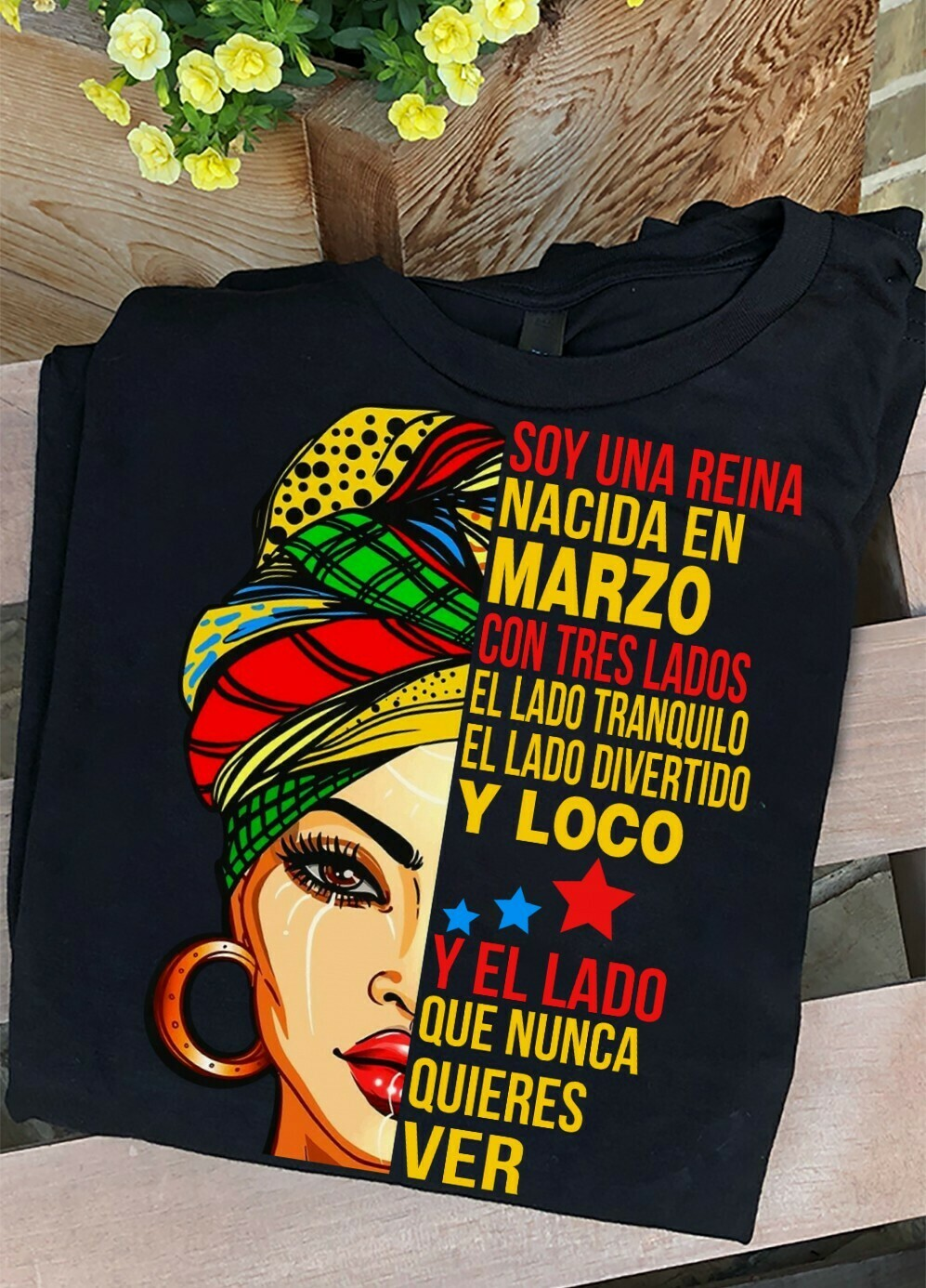 I'm a March Queen I Have 3 Sides The Quite Sweet Crazy women,Soy una reina nacida en agosto con tres lados el lado tranquilo T-shirt T-Shirt Hoodie Sweatshirt Sweater Tee Kids Youth Gifts Jolly Family