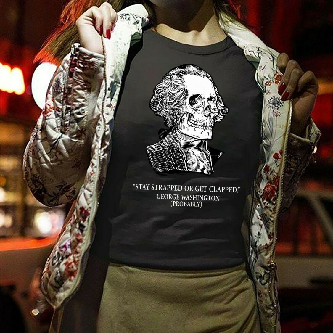 Stay strapped or get clapped George Washington skull Head  T-Shirt Hoodie Sweatshirt Sweater Tee Kids Youth Gifts Jolly Family Gifts