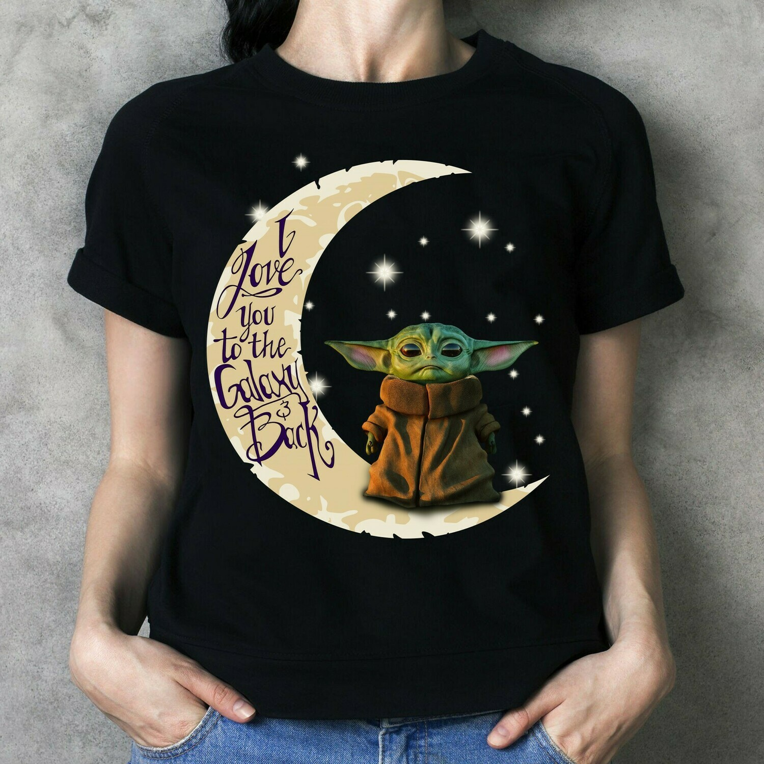 Baby Yoda I love you to the Galaxy and Back The Mandalorian with death Star Wars Movie gift  T-Shirt Hoodie Sweatshirt Sweater Tee Kids Youth Gifts Jolly Family Gifts