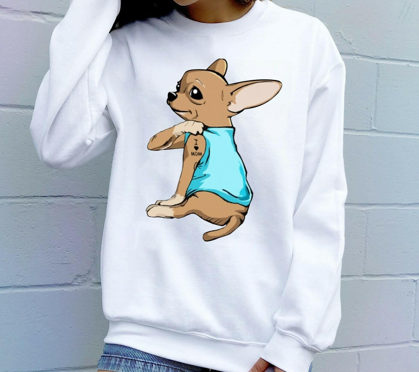 Chihuahua Dog Dog Tattoos I Love Mom Funny Shirt T-Shirt Hoodie Sweatshirt Sweater Tee Kids Youth Gifts Jolly Family Gifts
