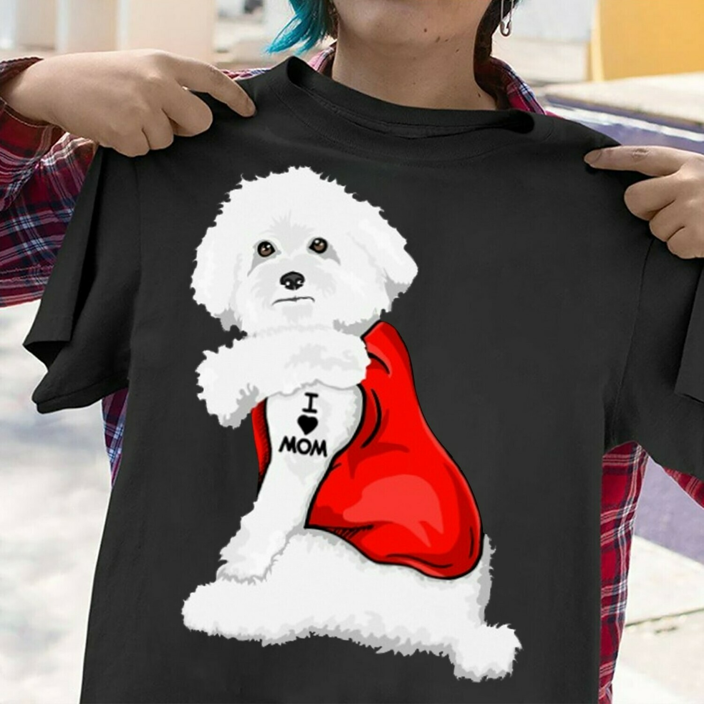 Bichon Frise Dog Tattoos I Love Mom Funny Shirt T-Shirt Hoodie Sweatshirt Sweater Tee Kids Youth Gifts Jolly Family Gifts