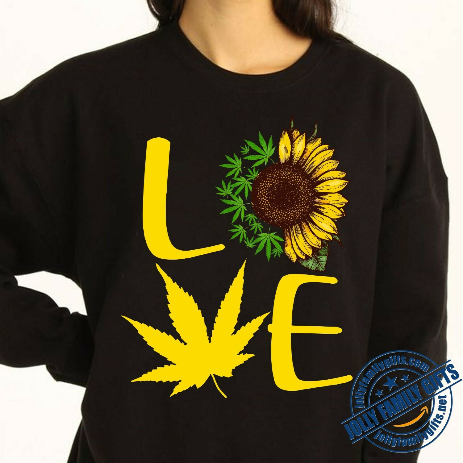Sunflower Weed Cannabis Leaf Enthusiast marihuana love gift for Mens Womens T-Shirt Hoodie Sweatshirt Sweater Tee Kids Youth Gifts Jolly Family Gifts