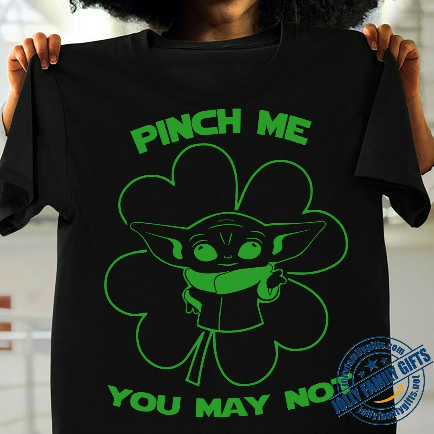 Baby Yoda Pinch Me You May Not St. Patrick's Day The Mandalorian with death Star Wars Movie  T-Shirt Hoodie Sweatshirt Sweater Tee Kids Youth Gifts Jolly Family Gifts