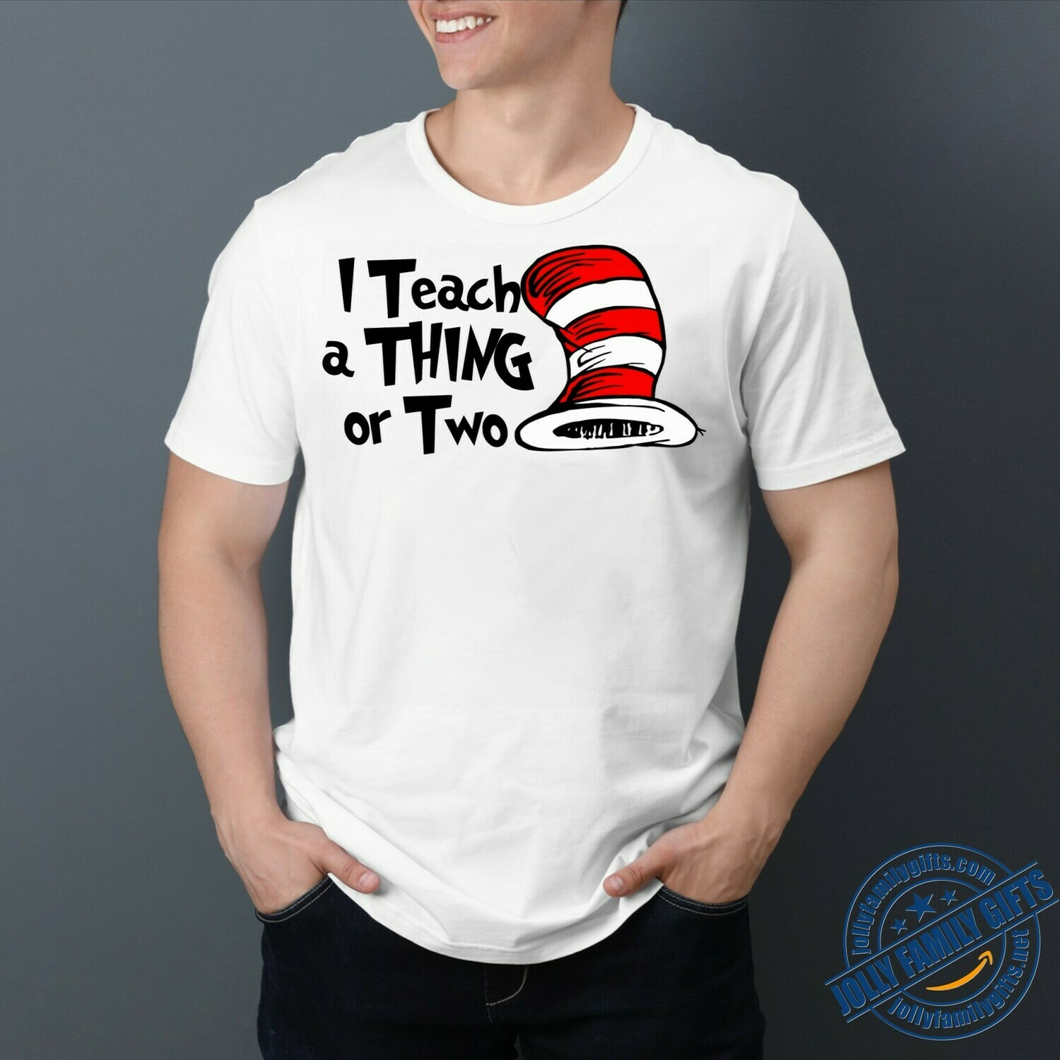 I Teach a Thing or Two Dr. Seuss Quotes Sayings With Best Images T-shirt for men Women Love Readers Teacher Dr Seuss Day Unisex T-Shirt Hoodie Sweatshirt Sweater Plus Size for Ladies Women Men Kids