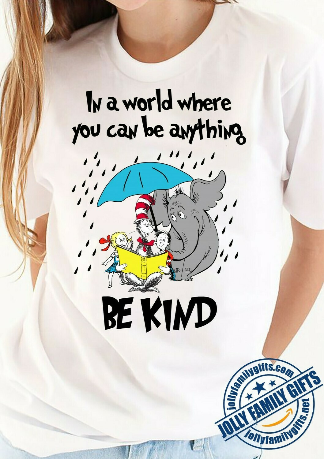 In a World where you can be anything Be kind Dr. Seuss Quotes T-shirt for National Read Across America Day Unisex T-Shirt Hoodie Sweatshirt Sweater Plus Size for Ladies Women Men Kids Youth Gifts Tee