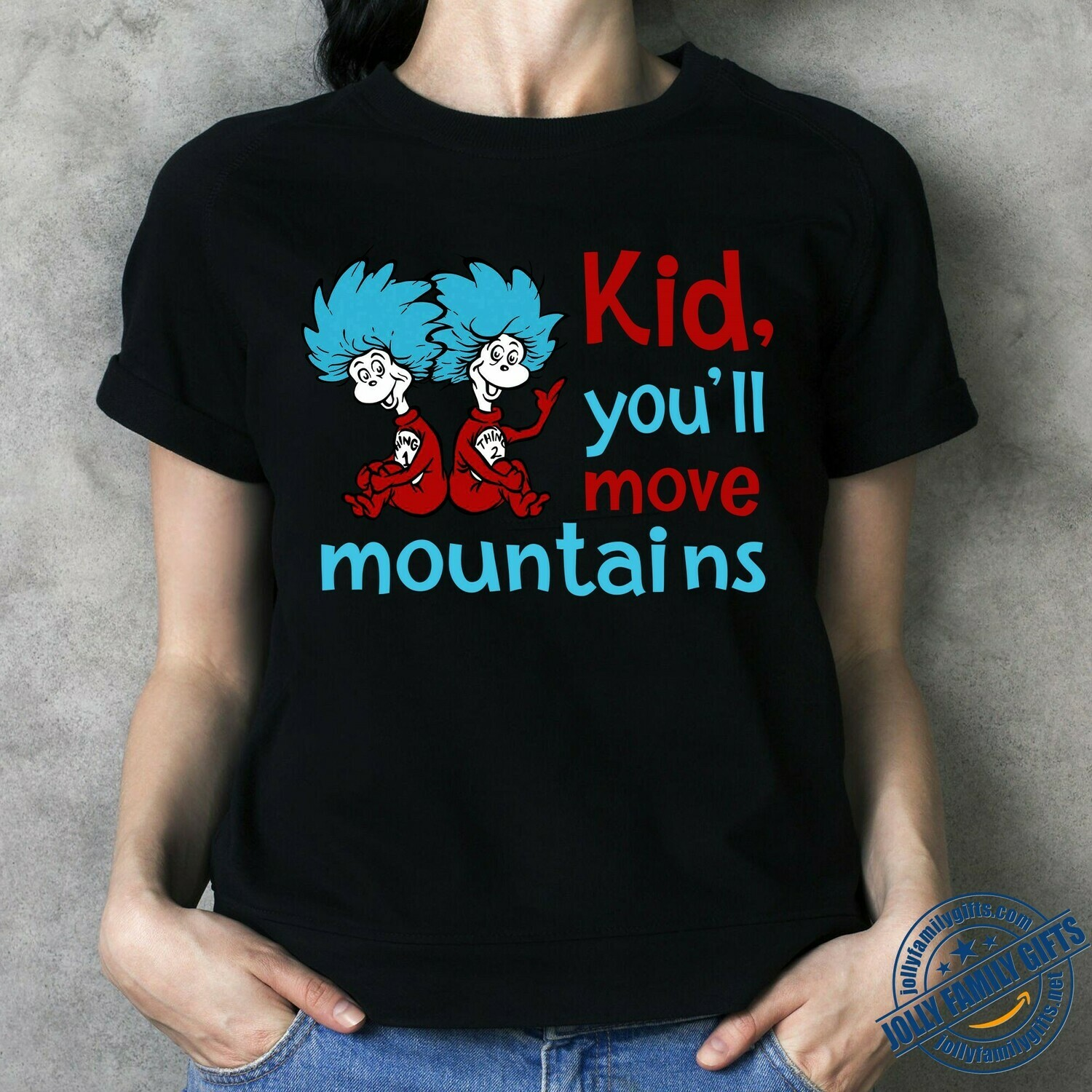 ,you will move mountains! Today is your day! Dr. Seuss Inspired Quote for Men Women National Read Across America Day Unisex T-Shirt Hoodie Sweatshirt Sweater Plus Size for Ladies Women Men Kids Youth