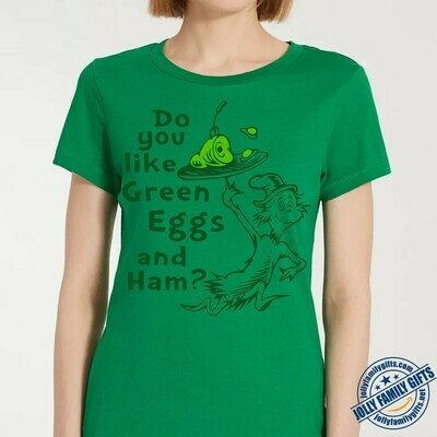 Do you like green eggs and ham Dr seuss Quotes Sayings With Best Images for Men Women Unisex T-Shirt Hoodie Sweatshirt Sweater Plus Size for Ladies Women Men Kids Youth Gifts Tee Jolly Family Gifts