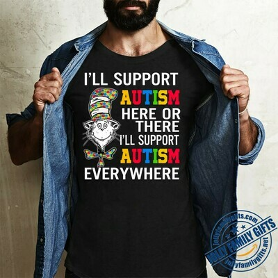 I'll support autism here or there i'll support autism every where Unisex T-Shirt Hoodie Sweatshirt Sweater Plus Size for Ladies Women Men Kids Youth Gifts Tee Jolly Family Gifts