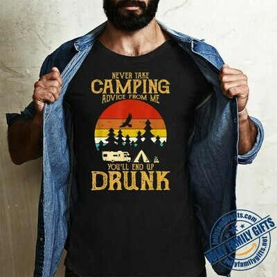 Never take Camping Advice from me end up Drunk Vintage Gift for Road Trip n Family Dad Mom Unisex T-Shirt Hoodie Sweatshirt Sweater Plus Size for Ladies Women Men Kids Youth Gifts Tee Jolly Family