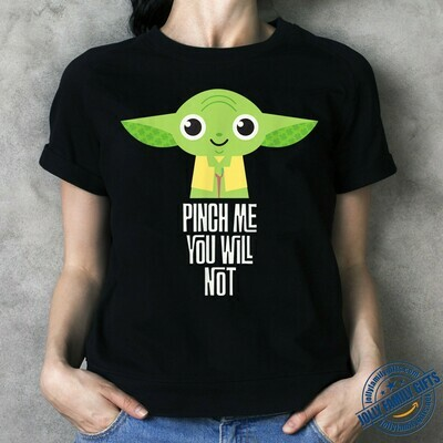 Baby Yoda Pinch Me You May Not St. Patrick's Day The Mandalorian with death Star Wars Movie  Unisex T-Shirt Hoodie Sweatshirt Sweater Plus Size for Ladies Women Men Kids Youth Gifts Tee Jolly Family