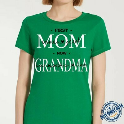 First Mom Now Grandma Customize Personalize Nickname Grandmother Grandson Granddaughter names Grandmother's Mother's Day  Unisex T-Shirt Hoodie Sweatshirt Sweater Plus Size for Ladies Women Men