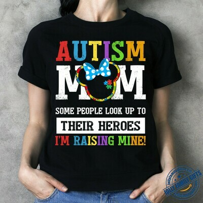 Autism mom Some people look up to Thier Heroes I'm Rasing Mine Disney Minnie Mouse T-shirt Unisex T-Shirt Hoodie Sweatshirt Sweater Plus Size for Ladies Women Men Kids Youth Gifts Tee Jolly Family