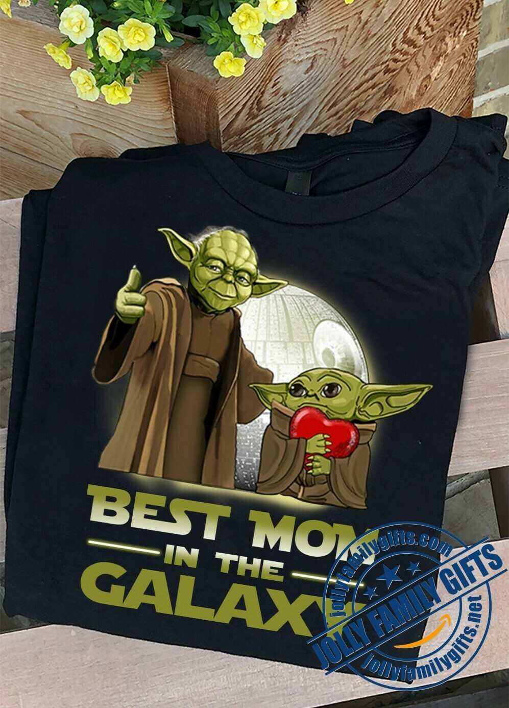 Best Mom In the Galaxy of Adventures Baby Yoda Hug Heart The Mandalorian with death Star Wars  Unisex T-Shirt Hoodie Sweatshirt Sweater Plus Size for Ladies Women Men Kids Youth Gifts Tee Jolly Family
