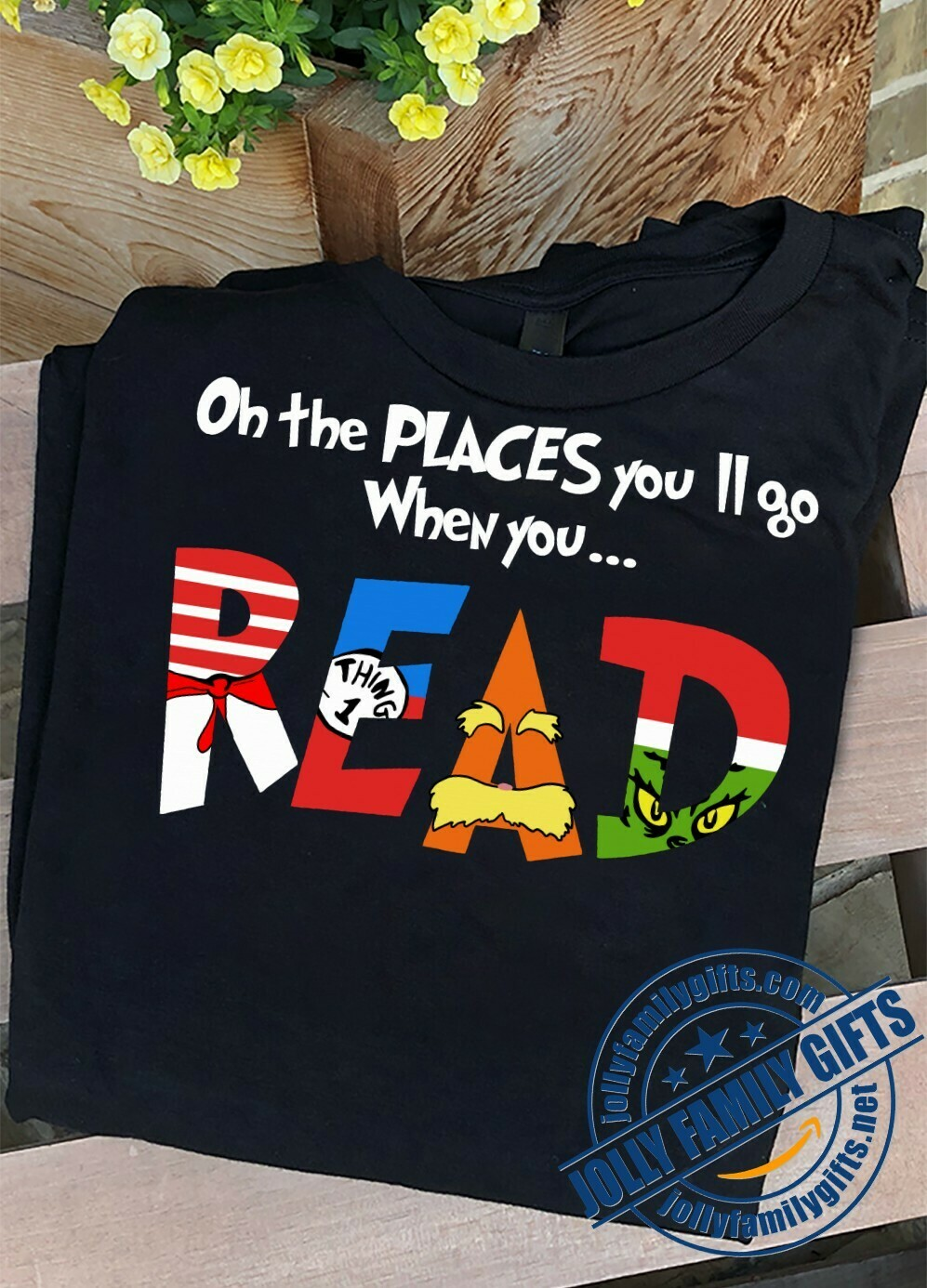 Doctor Seuss Oh the PLACES you'll go when you READ Geek Video Games Parody  Unisex T-Shirt Hoodie Sweatshirt Sweater Plus Size for Ladies Women Men Kids Youth Gifts Tee Jolly Family Gifts