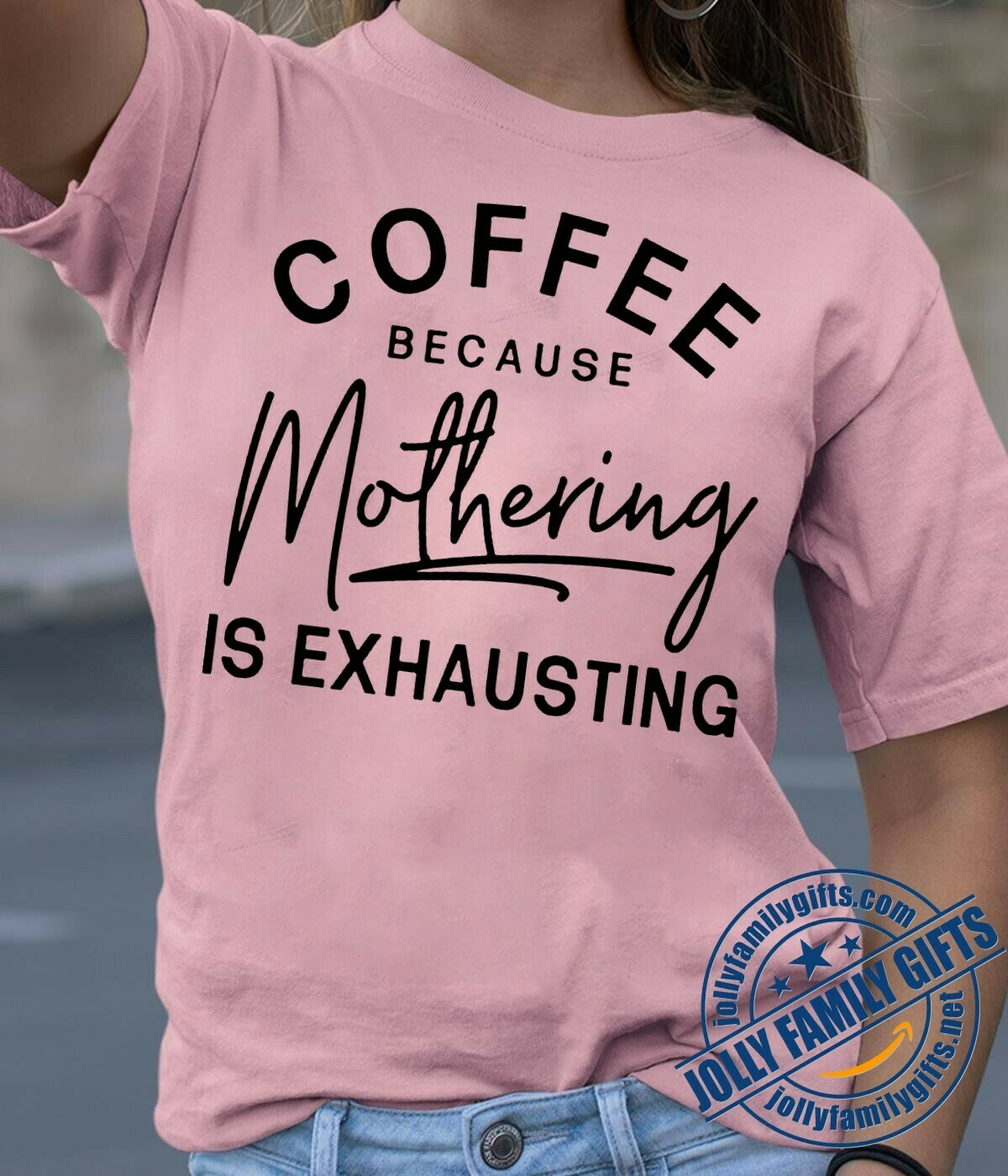 Coffee because mothering is exhausting shirt mother's day for her Unisex T-Shirt Hoodie Sweatshirt Sweater Plus Size for Ladies Women Men Kids Youth Gifts Tee Jolly Family Gifts