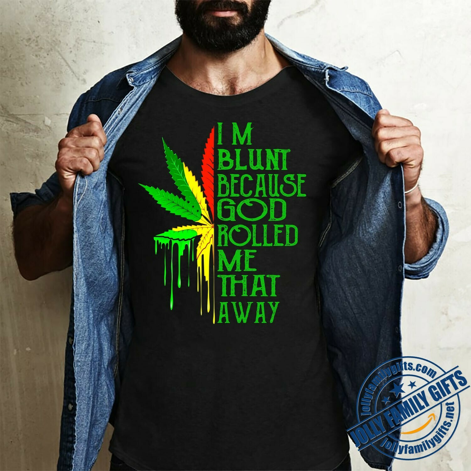 I'm Blunt Because God Rolled Me That Way Marijuana Weed Art for Her Him Unisex T-Shirt Hoodie Sweatshirt Sweater Plus Size for Ladies Women Men Kids Youth Gifts Tee Jolly Family Gifts