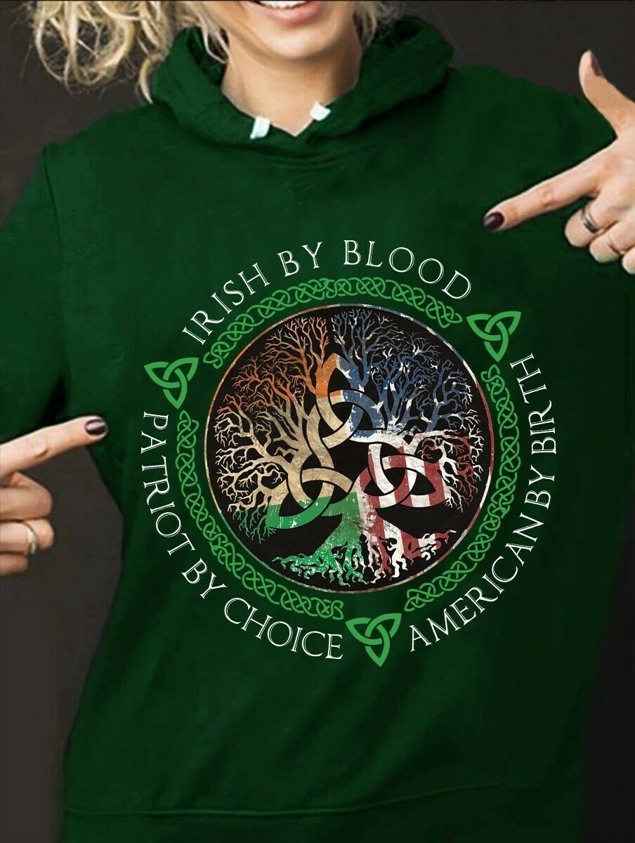 Irish By Blood American By Birth Patriot By Choice St Patrick Day T-shirt Unisex T-Shirt Hoodie Sweatshirt Sweater Plus Size for Ladies Women Men Kids Youth Gifts Tee Jolly Family Gifts