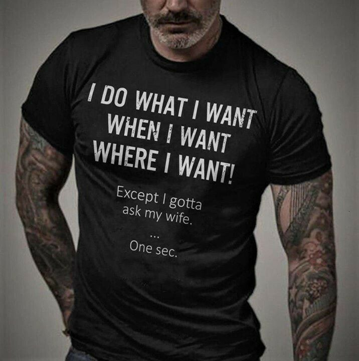 I Do What When Where I Want Except I Gotta Ask My Wife For Men Husband Father Daddy Dad Unisex T-Shirt Hoodie Sweatshirt Sweater Plus Size for Ladies Women Men Kids Youth Gifts Tee Jolly Family Gifts