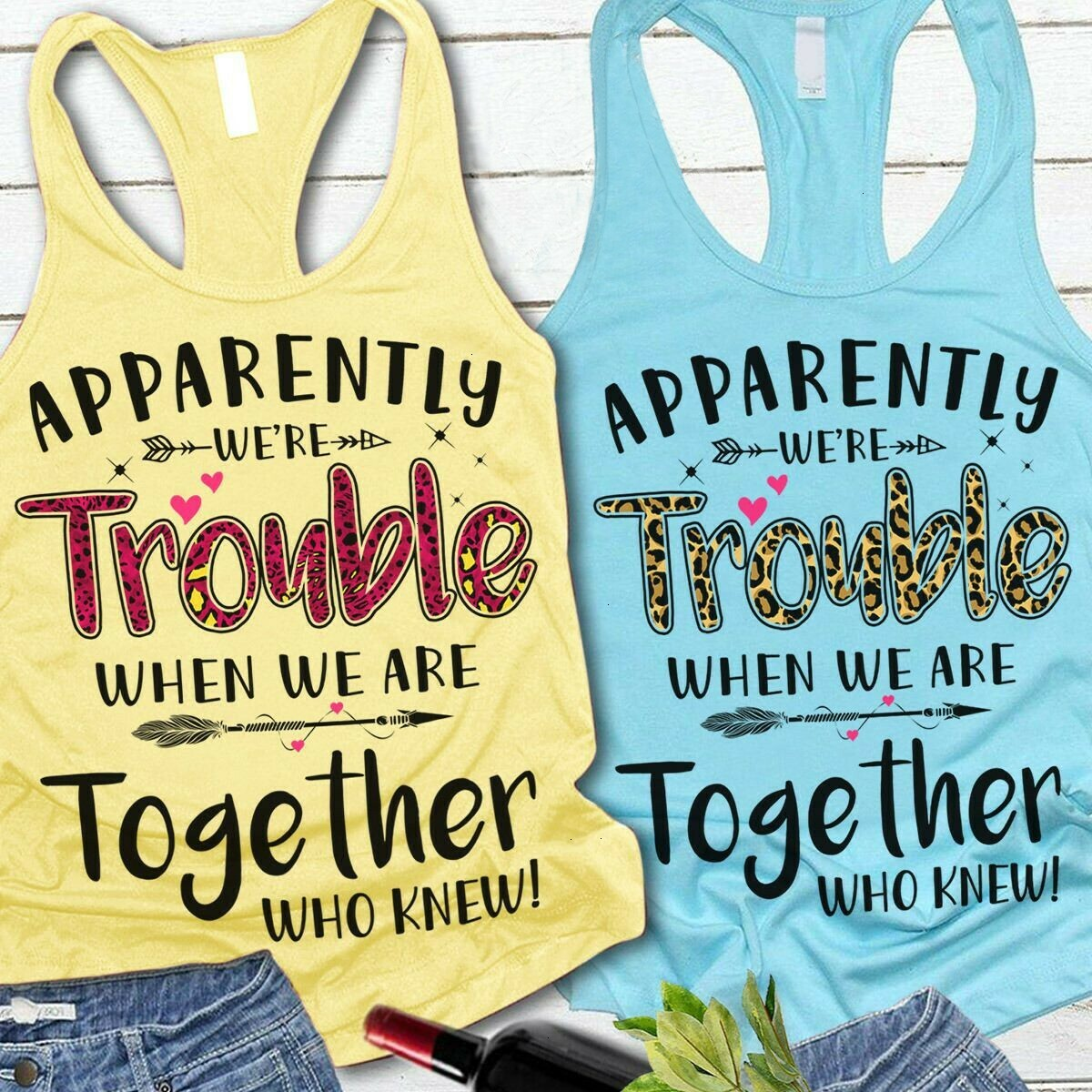 Apparently We're Trouble When We Are Together Who Knew for Her Momy Mama Grandma Unisex T-Shirt Hoodie Sweatshirt Sweater Plus Size for Ladies Women Men Kids Youth Gifts Tee Jolly Family Gifts