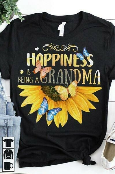 Sunflower Butterfly Happiness Is Being A Grandma for Mom Mommy Grandmother Mother Nana Granddaughter Unisex T-Shirt Hoodie Sweatshirt Sweater Plus Size for Ladies Women Men Kids Youth Gifts Tee Jolly
