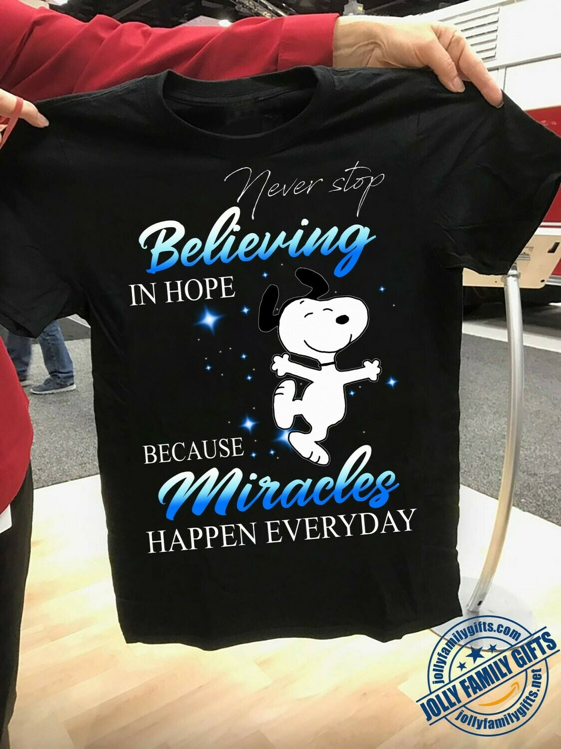 Snoopy Never stop believing in hope because miracles happen everyday  Unisex T-Shirt Hoodie Sweatshirt Sweater Plus Size for Ladies Women Men Kids Youth Gifts Tee Jolly Family Gifts