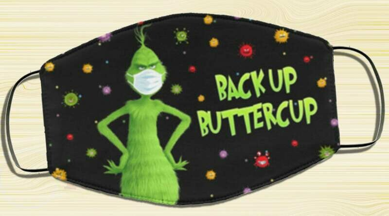 Grinch Back Up Butter Cup Washable Reusable Custom – Grinch Printed Cloth Face Mask Cover