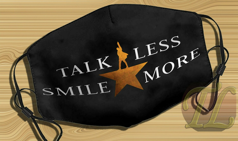 Talk Less Smile More Hamilton Themed Washable Anti Droplet Dust Filter Reusable Cotton 3D Face Mask