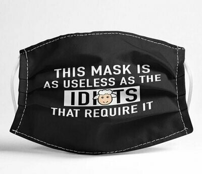 This Mask Is As Useless As The Idiots That Require It facemask