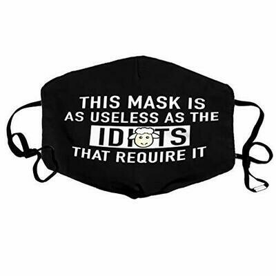 This mask is as useless as the idiots that require it Face Mask,I am wearing this against my will,Light Armor Face Mask, this mask is as useless as our governor,Game Skyrim Mask,Very Comfortable
