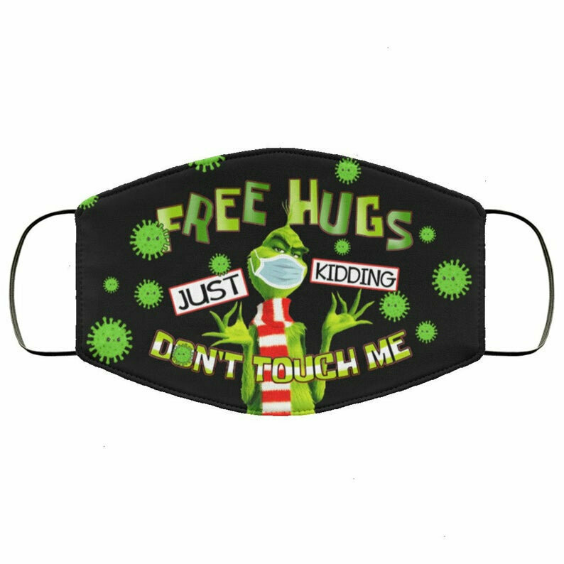 Grinch Free Hugs Just Kidding Don't Touch Me 3 Layer Face Mask,Adult Kid FaceMask,Washable Reusable Face Mask,Made in USA