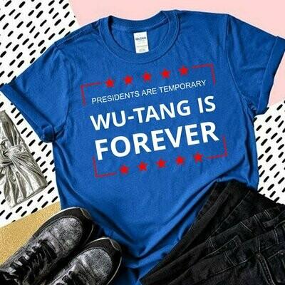 Presidents are Temporary Wu Tang is Forever Unisex Trending Hoodies Sweatshirt Long Sleeve V Neck Tank Top Kid Tee T Shirt